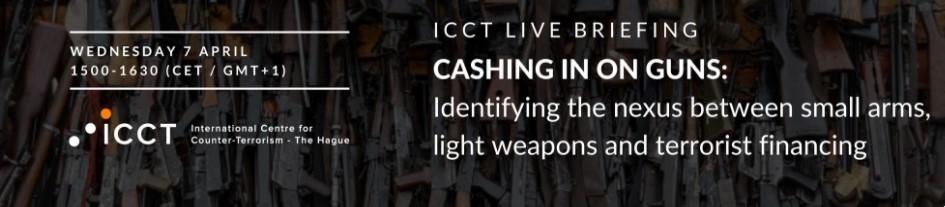 ICCT Live Briefing (met Nils Duquet): Het verband tussen kleine en lichte wapens en terrorismefinanciering.