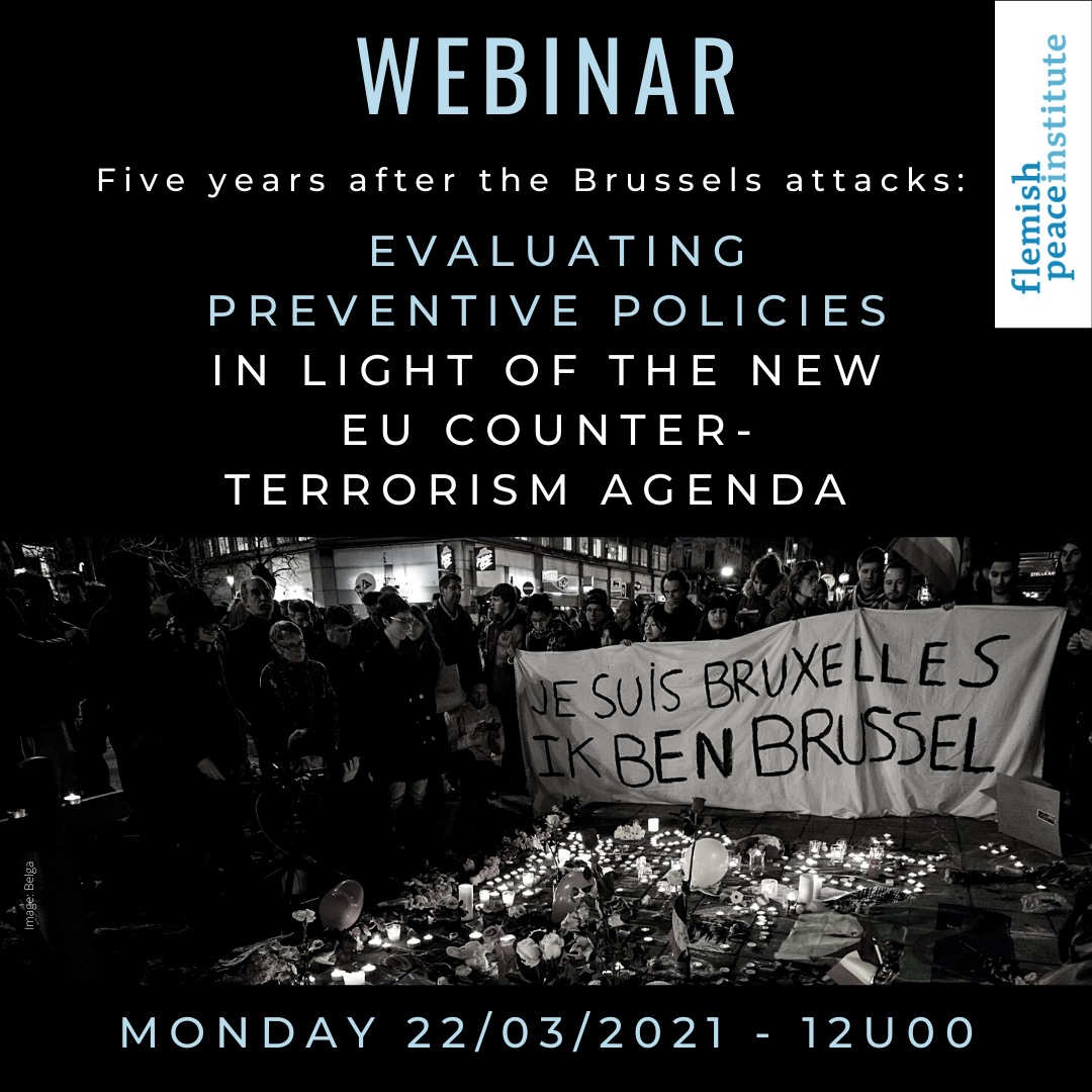 Webinar (ENG): Five years after the Brussels attacks: Evaluating preventive policies & the new EU Counter-Terrorism Agenda