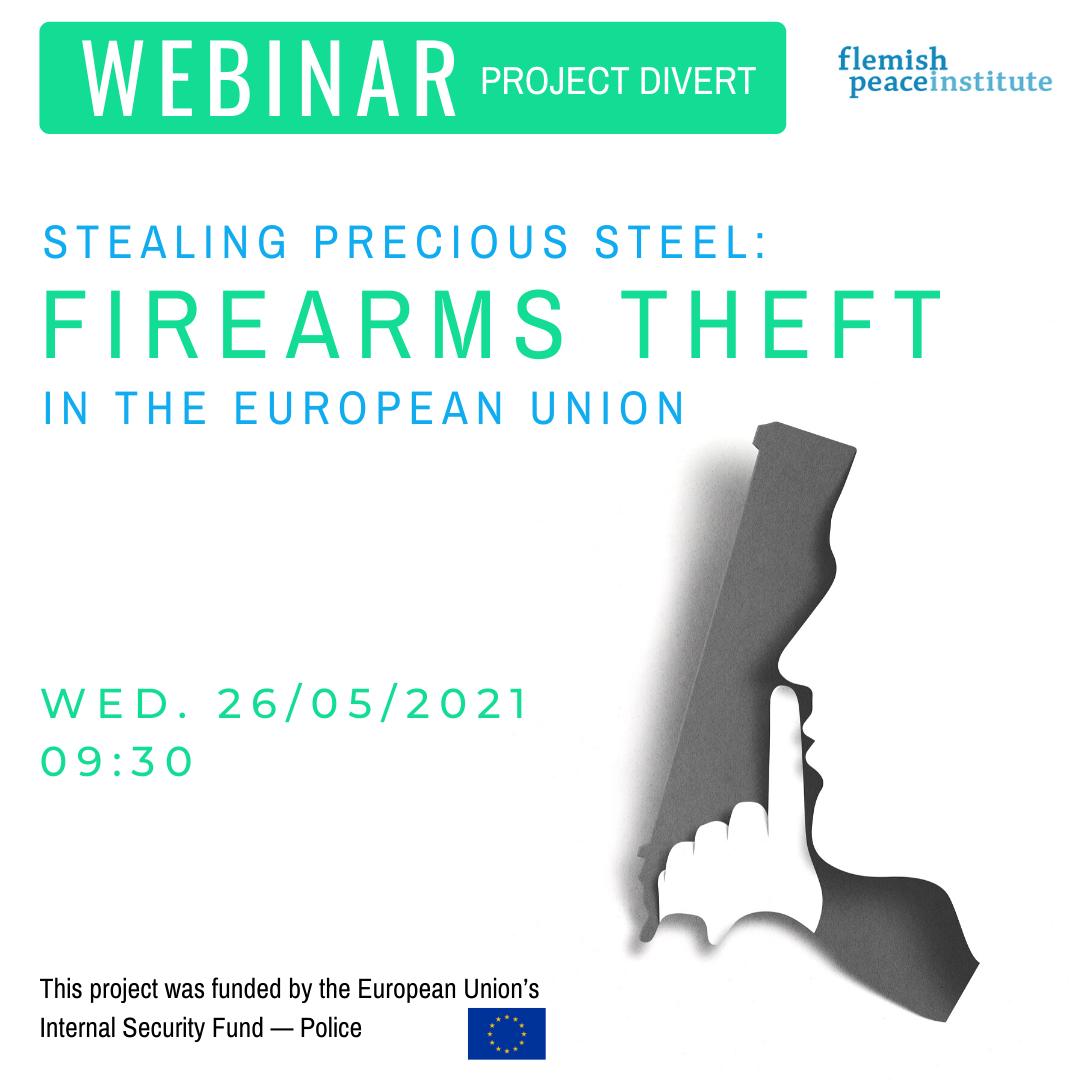 Webinar Project DIVERT - Stealing precious steel: Firearms theft in the European Union