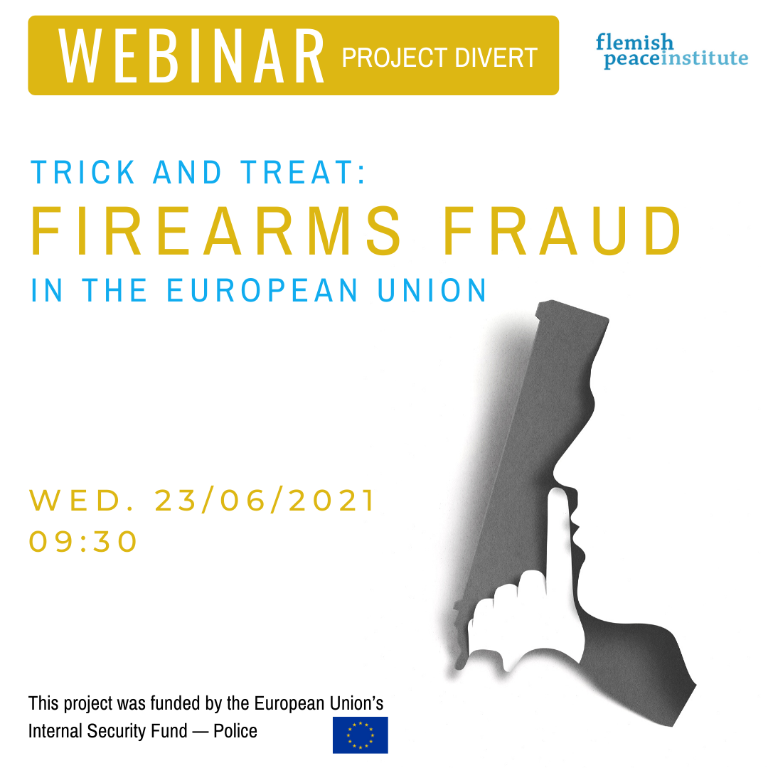 Webinar Project DIVERT - Trick and treat: Firearms diversion through fraud in the European Union.