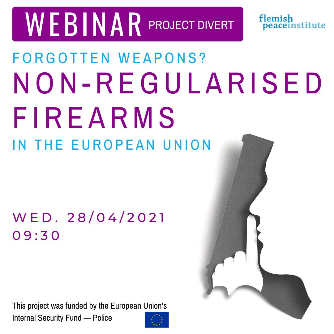 Webinar Project DIVERT - Forgotten weapons? Non-regularised firearms in the European Union.